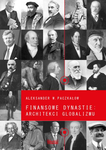 Finansowe dynastie architekci globalizmu - Paczkałow Aleksander W.   okładka