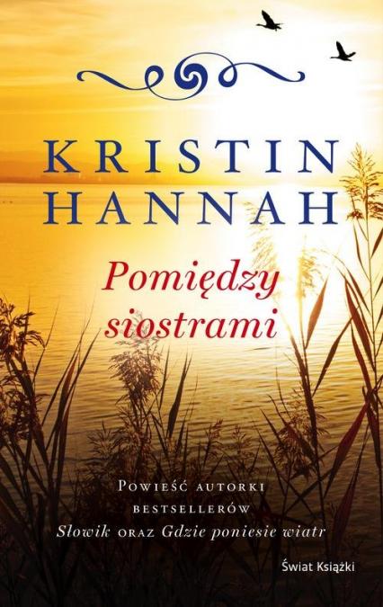Pomiędzy siostrami - Kristin Hannah   okładka