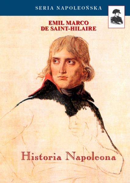 Historia Napoleona - De Saint-Hilaire Emil Marco | okładka