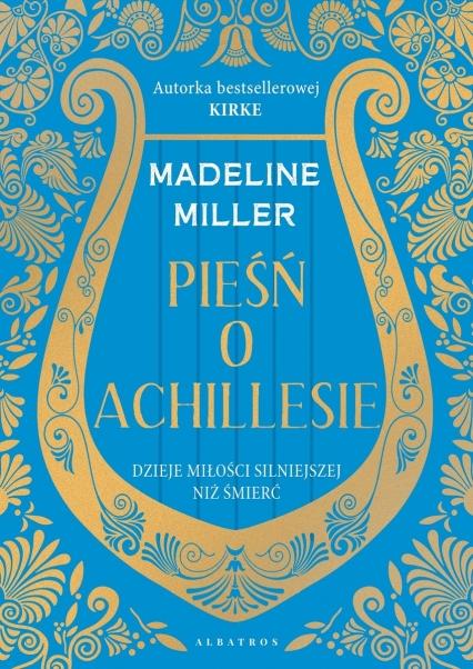 Pieśń o Achillesie  - Madeline Miller | okładka