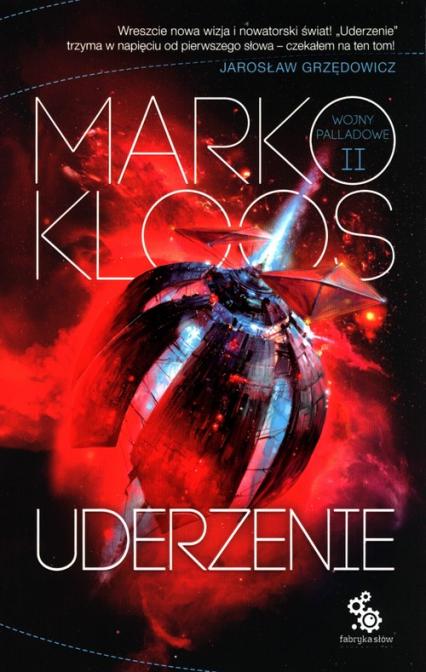 Uderzenie Wojny Palladowe Tom 2 - Marko Kloos | okładka