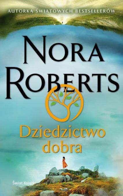 Dziedzictwo dobra - Nora Roberts   okładka