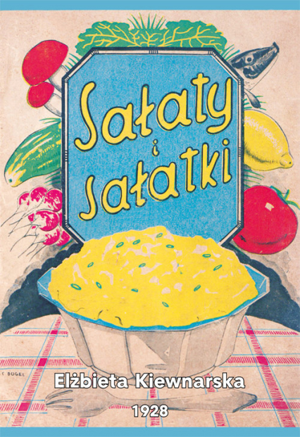 Sałaty i sałatki 1928 - Elżbieta Kiewnarska   okładka