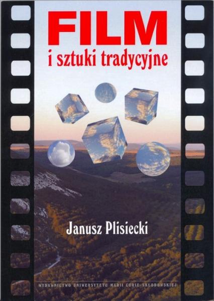 Film i sztuki tradycyjne - Janusz Plisiecki | okładka