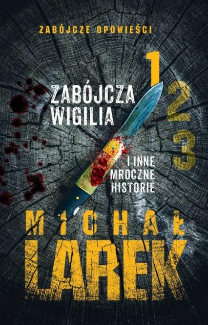 Zabójcza Wigilia i inne mroczne historie - Michał Larek | okładka