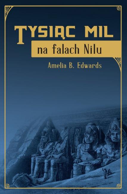 Tysiąc mil na falach Nilu - Edwards Amelia B. | okładka