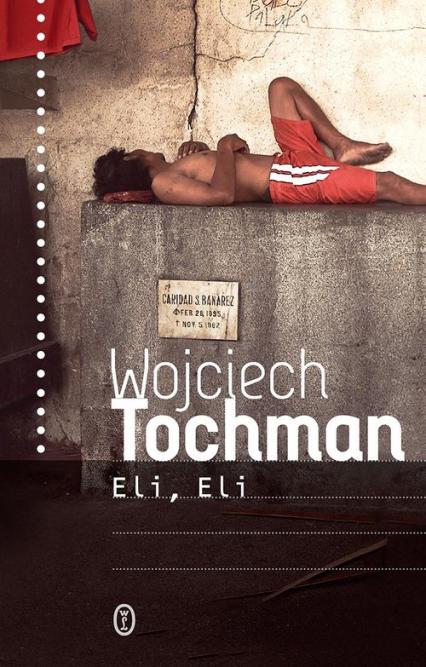 Eli, Eli - Wojciech Tochman   okładka