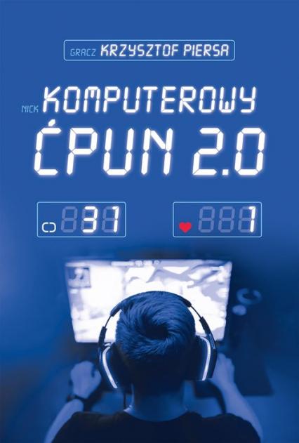 Komputerowy ćpun 2.0 - Krzysztof Piersa   okładka