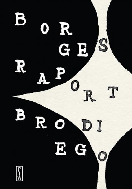 Raport Brodiego - Borges Jorge Luis   okładka