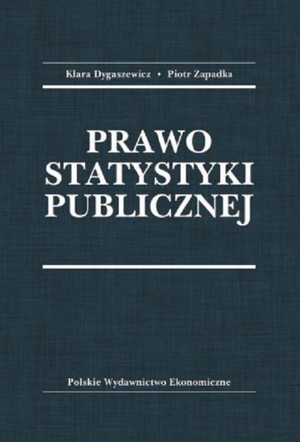 Prawo statystyki publicznej - Dygaszewicz Klara, Zapadka Piotr | okładka