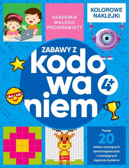 Akademia małego programisty Zabawy z kodowaniem - Żarowska-Mazur Alicja,Mazur Dawid | okładka