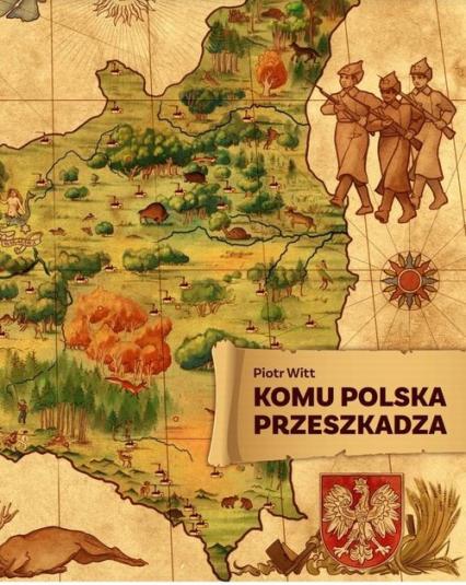 Komu Polska przeszkadza - Piotr Witt   okładka