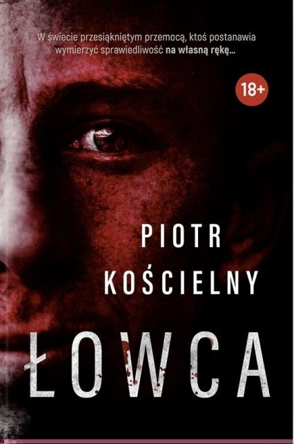 Łowca - Piotr Kościelny | okładka