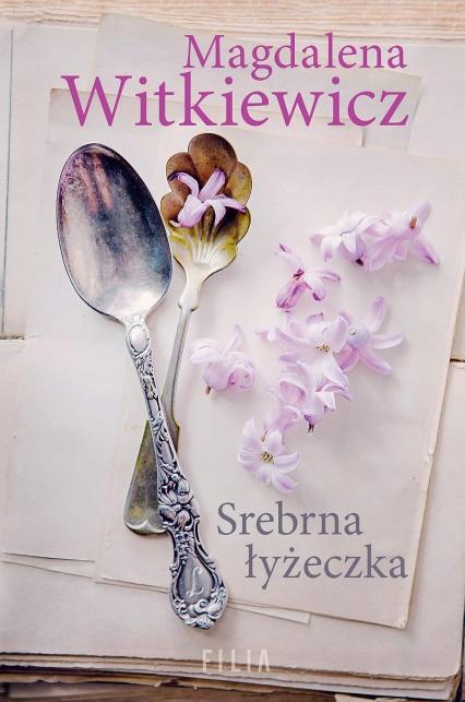 Srebrna łyżeczka  - Magdalena Witkiewicz | okładka
