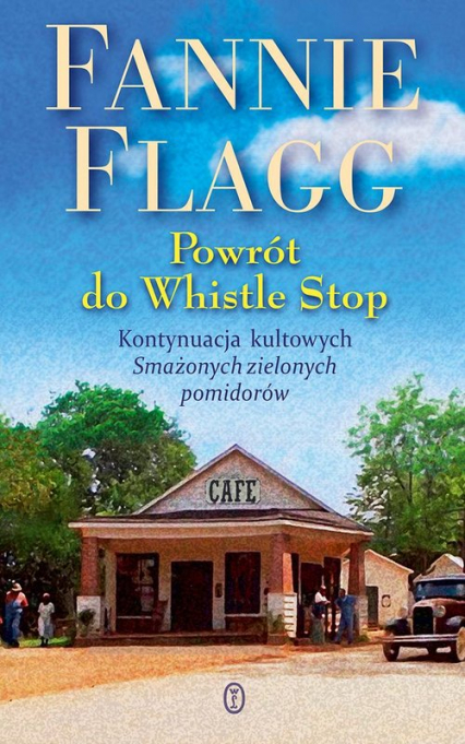 Powrót do Whistle Stop - Fannie Flagg   okładka