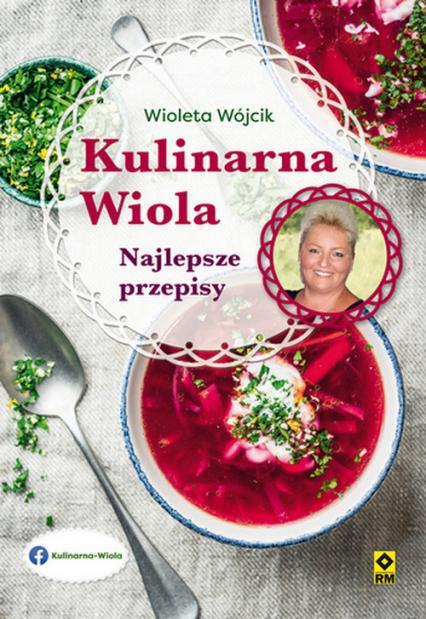Kulinarna Wiola Najlepsze przepisy - Wioletta Wójcik   okładka