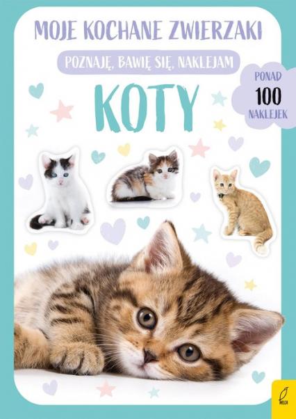 Moje kochane zwierzaki Koty Ponad 100 naklejek -  | okładka