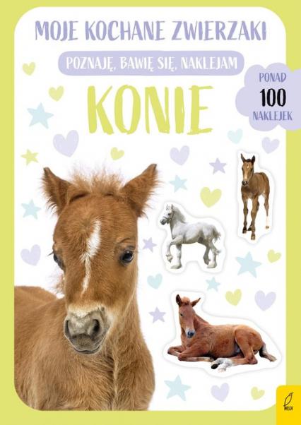 Moje kochane zwierzaki Konie Ponad 100 naklejek -  | okładka