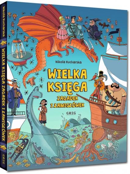 Wielka księga zagadek i łamigłówek  - Nikola Kucharska   okładka