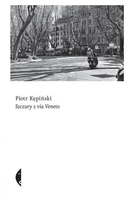 Szczury z Via Veneto - Piotr Kępiński | okładka