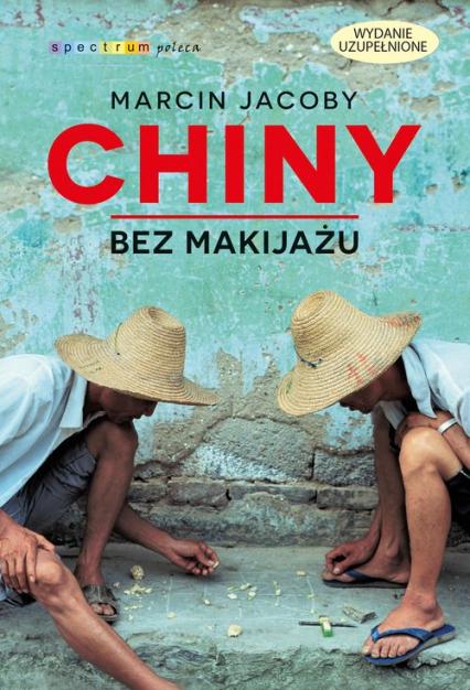 Chiny bez makijażu - Marcin Jacoby | okładka