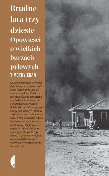 Brudne lata trzydzieste Opowieści o wielkich burzach pyłowych - Timothy Egan | okładka