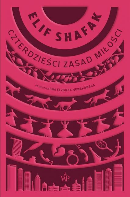 Czterdzieści zasad miłości - Elif Shafak   okładka