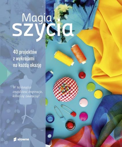 Magia szycia  - Opracowanie zbiorowe   okładka
