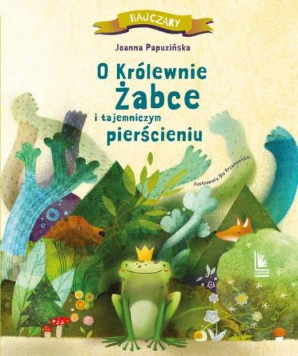 O królewnie żabce i tajemniczym pierścieniu  - Joanna Papuzińska | okładka