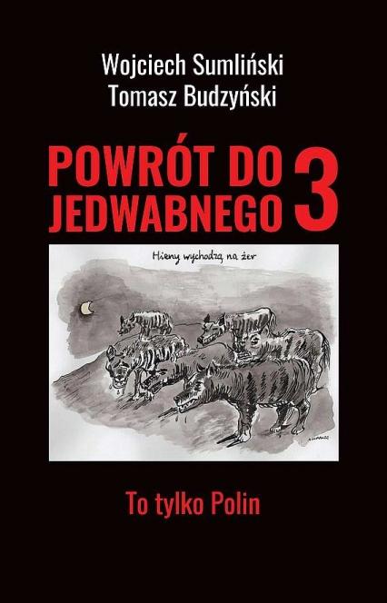 Powrót do Jedwabnego 3. To tylko Polin  - Wojciech Sumliński | okładka