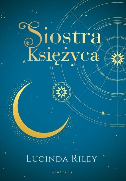 Siostra księżyca. Cykl Siedem sióstr. Tom 5 (wydanie specjalne)  - Lucinda Riley | okładka
