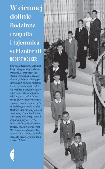 W ciemnej dolinie Rodzinna tragedia i tajemnica schizofrenii - Robert Kolker   okładka