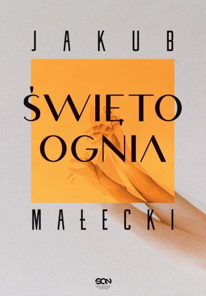 Święto ognia  - Jakub Małecki | okładka