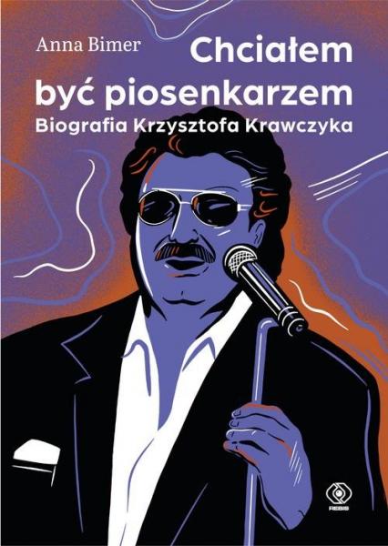 Chciałem być piosenkarzem Biografia Krzysztofa Krawczyka - Anna Bimer   okładka