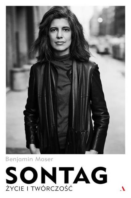 Sontag Życie i twórczość - Benjamin Moser   okładka