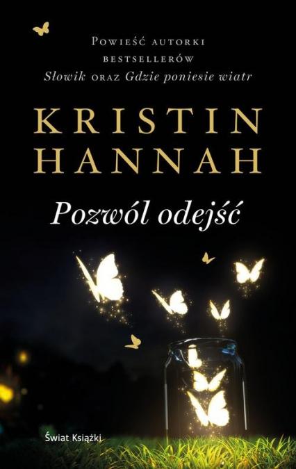 Pozwól odejść - Kristin Hannah   okładka