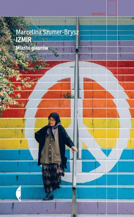 Izmir Miasto giaurów - Marcelina Szumer-Brysz | okładka