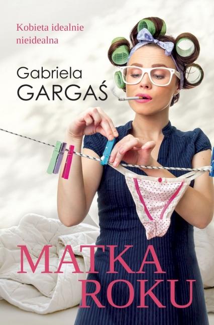 Matka roku  - Gabriela Gargaś | okładka