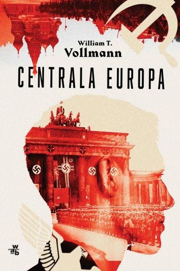 Centrala Europa  - William T. Vollmann | okładka