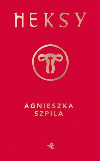 Heksy - Agnieszka Szpila   okładka