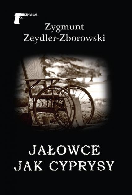 Jałowce jak cyprysy - Zygmunt Zeydler-Zborowski   okładka
