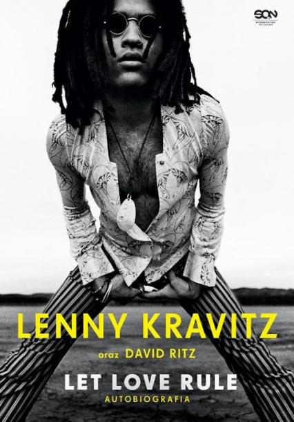 Lenny Kravitz. Let Love Rule. Autobiografia - Lenny Kravitz, David Ritz   okładka