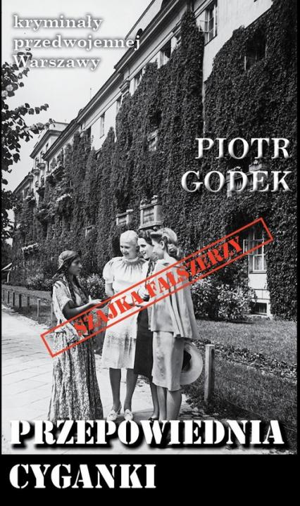 Przepowiednia cyganki - Piotr Godek   okładka