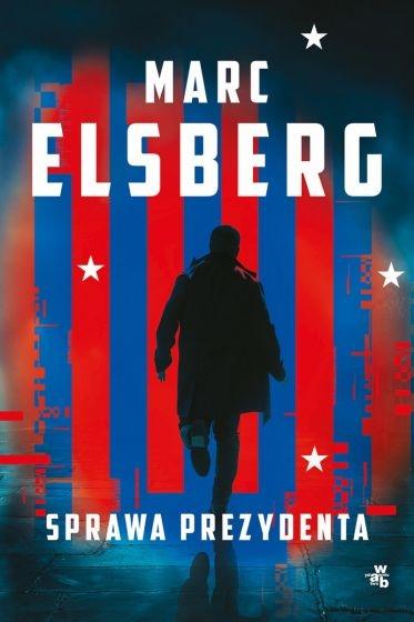 Sprawa prezydenta  - Marc Elsberg | okładka