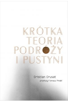 Krótka teoria podróży i pustyni  - Cristian Crusat | okładka