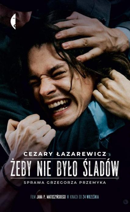 Żeby nie było śladów Sprawa Grzegorza Przemyka - Cezary Łazarewicz | okładka