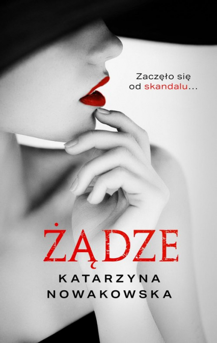 Żądze - Katarzyna Nowakowska | okładka