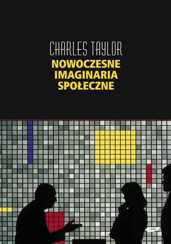 Nowoczesne imaginaria społeczne - Charles Taylor  | okładka