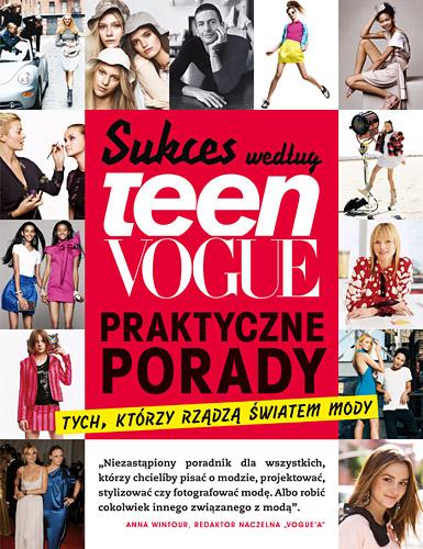 Sukces według Teen Vogue. Praktyczne porady tych, którzy rządzą światem mody -  | okładka
