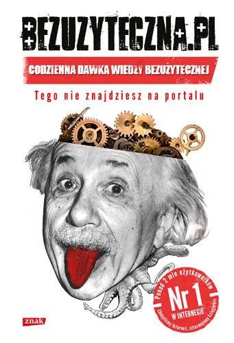 Bezuzyteczna.pl. Codzienna dawka wiedzy bezużytecznej - Marcel Szuplewski, Dawid Tekiela, | okładka
